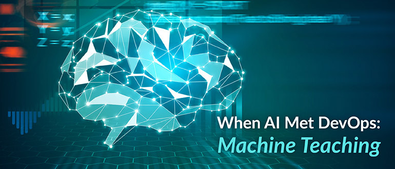 When AI Met DevOps: Machine Teaching