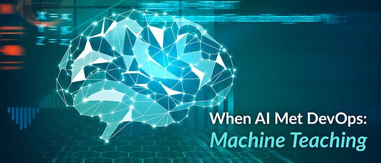 When AI Met DevOps: Machine Teaching