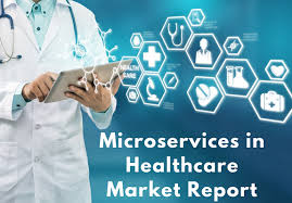 Microservices in Healthcare market 2019 in the world – market size, development, and forecasts 2025