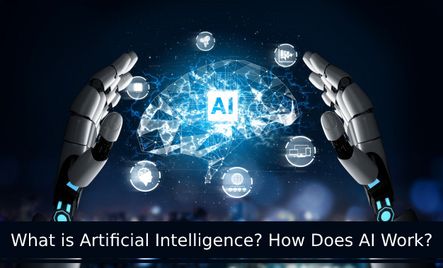 What is Artificial Intelligence? How Does AI Work?