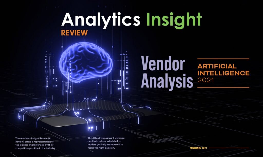 ANALYTICS INSIGHT PUBLISHES VENDOR ANALYSIS REPORT FOR ARTIFICIAL INTELLIGENCE