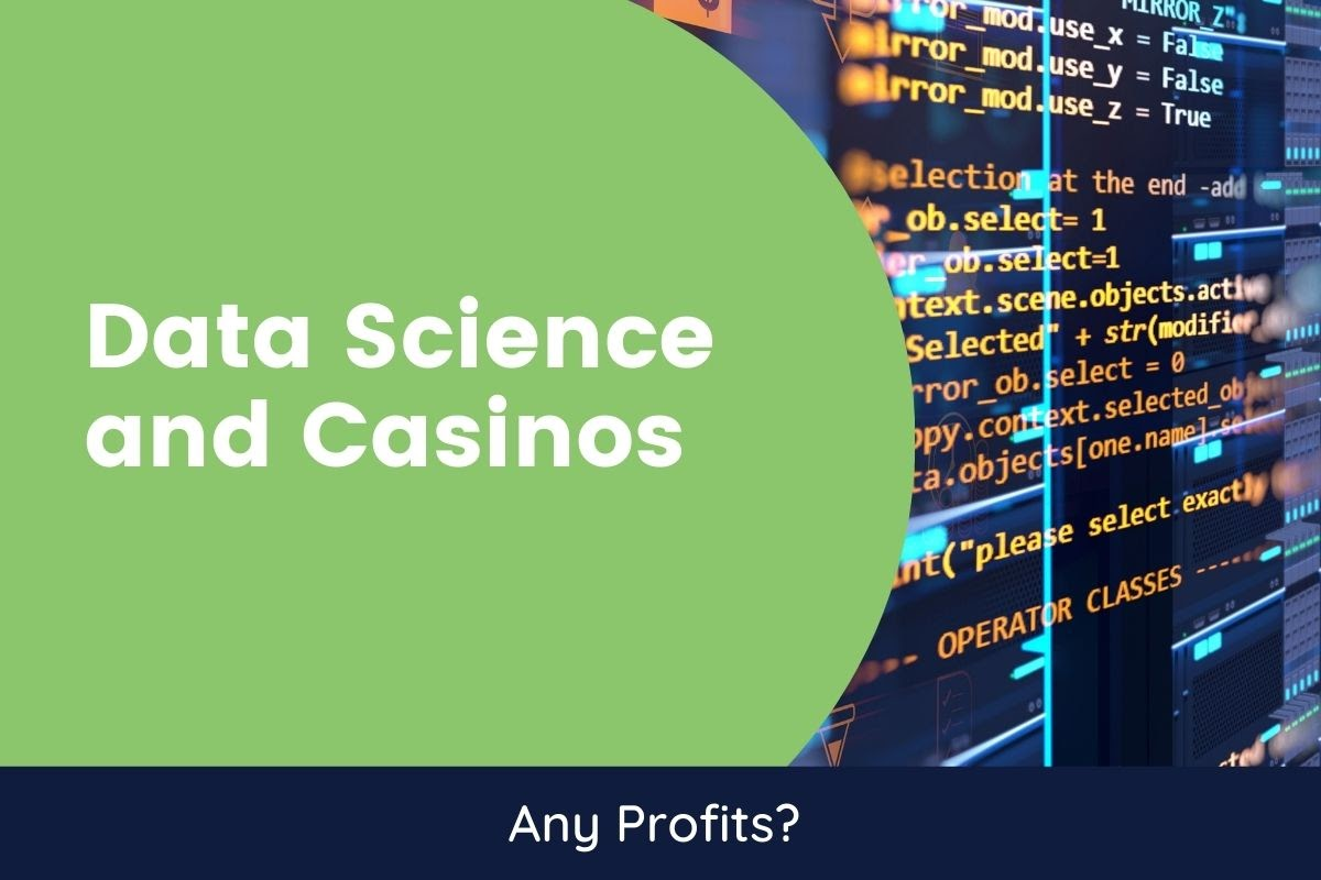 What Profits Could Data Science Bring To Casinos?