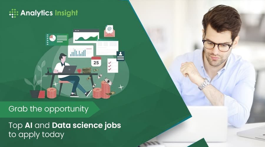 GRAB THE OPPORTUNITY: TOP AI AND DATA SCIENCE JOBS TO APPLY TODAY