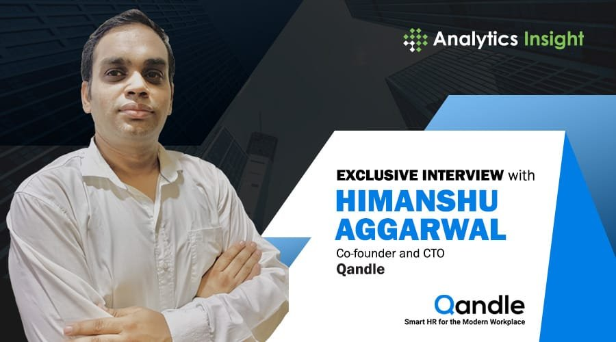 EXCLUSIVE INTERVIEW WITH HIMANSHU AGGARWAL, CO-FOUNDER AND CTO OF QANDLE