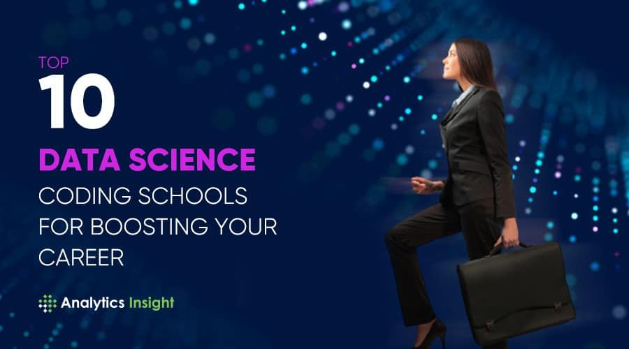 TOP 10 DATA SCIENCE CODING SCHOOLS FOR BOOSTING YOUR CAREER